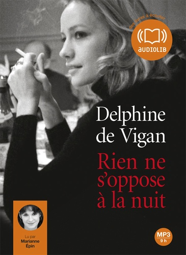Delphine de Vigan - Rien ne s'oppose à la nuit. 1 CD audio MP3