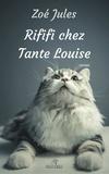 Zoé Jules - Rififi chez tante Louise.