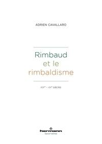 Adrien Cavallaro - Rimbaud et le rimbaldisme - XIXe-XXe siècles.