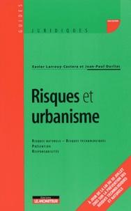 Xavier Larrouy-Castera et Jean-Paul Ourliac - Risques et urbanisme.
