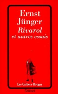 Ernst Jünger - Rivarol - Et autres essais.