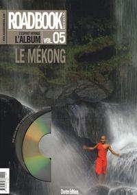 Christophe Raylat - Roadbook, L'album N° 5 : Le Mékong. 1 DVD