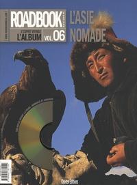 Christophe Raylat - Roadbook, L'album N° 6, Hiver 2007 : L'Asie nomade. 1 DVD