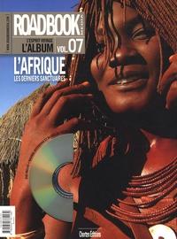 Christophe Migeon - Roadbook, L'album N° 7, Printemps 2007 : L'Afrique, les derniers sanctuaires. 1 DVD
