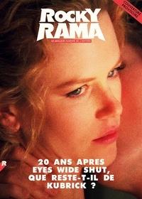 Johan Chiaramonte - Rockyrama N° 22, mars 2019 : Que reste-t-il de Kubrick ?.