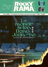 Johan Chiaramonte - Rockyrama N° 26, mars 2020 : Le monde selon Bong Joon-ho - Rencontre avec le réalisateur de Parasite.