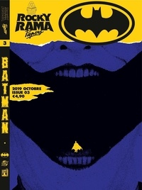 Johan Chiaramonte - Rockyrama Papers N° 3 : Batman.