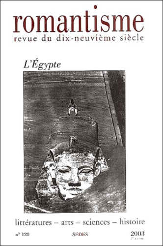 Collectif - Romantisme N° 120 2ème trimestr : L'Egypte.