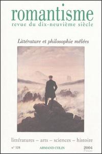 Florence Lotterie et Jean Lacoste - Romantisme N° 124 deuxième trim : Littérature et philosophie mêlées.