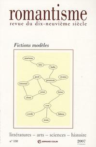 Franco Moretti et Roland Chollet - Romantisme N° 138, 4e trimestre : Fictions modèles.