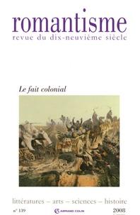 Alain Vaillant et Roger Little - Romantisme N° 139, 1er trimestr : Le fait colonial.