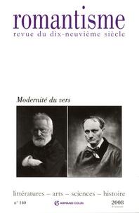 Alain Vaillant et Corinne Legoy - Romantisme N° 140, 2e trimestre : Modernité du vers.