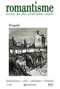 Roland Chollet et Dominique Kalifa - Romantisme N° 149, 3e trimestre : L'enquête.