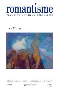 Gisèle Séginger et Claude Rétat - Romantisme N° 154, 4e trimestre : Le Vivant.