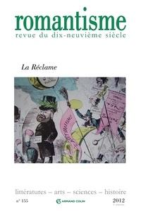 Philippe Hamon et Bertrand Tillier - Romantisme N° 155, 1er trimestr : La réclame.