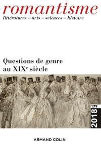 Christine Planté et Damien Zanone - Romantisme N° 179/2018 : Questions de genre au XIXe siecle.