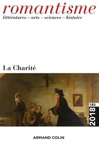 Armand Colin - Romantisme N° 180/2018 : La charité.