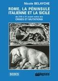 Nicole Belayche - Rome, la péninsule italienne et la Sicile (de 218 à 31 avant notre ère) - Crises et mutations.