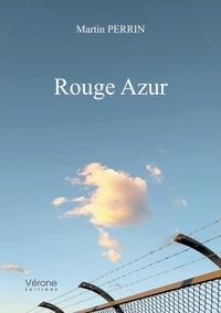 Martin Perrin - Rouge azur.