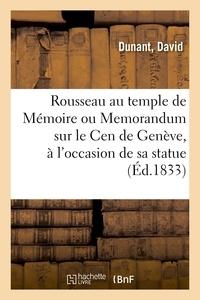 Dunant - Rousseau au temple de Mémoire ou Memorandum sur le Cen de Genève, à l'occasion de sa statue.