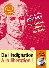 Jean-Paul Jouary - Rousseau, citoyen du futur. 2 CD audio