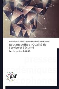 Mohammed El Koutbi et Abdelmajid Hajami - Routage adhoc : qualité de service et sécurité - Cas du protocole OLSR.