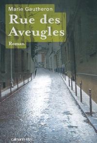 Marie Gautheron - Rue des aveugles.