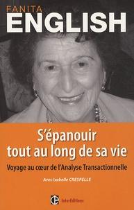 Fanita English et Isabelle Crespelle - S'épanouir tout au long de sa vie - Voyage au coeur de l'Analyse transactionnelle.