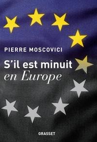 Pierre Moscovici - S'il est minuit en Europe.
