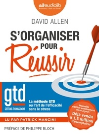 David Allen - S'organiser pour réussir. 1 CD audio MP3