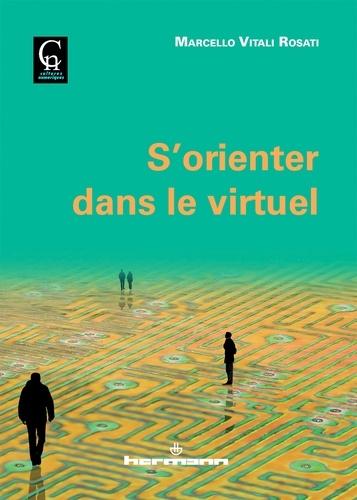 Marcello Vitali Rosati - S'orienter dans le virtuel.