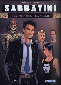Luc Morjaeu et Thomas Du Caju - Sabbatini Tome 1 : Le congrès de la momie.