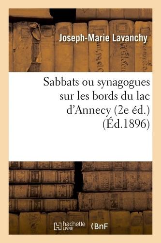 Sabbats ou synagogues sur les bords du lac d'Annecy (2e éd.) (Éd.1896)