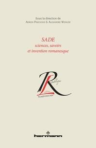 Adrien Paschoud et Alexandre Wenger - Sade : sciences, savoirs et invention romanesque.