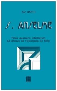 Karl Barth - Saint Anselme - Fides quaerens intellectum, la preuve de l'existence de Dieu.