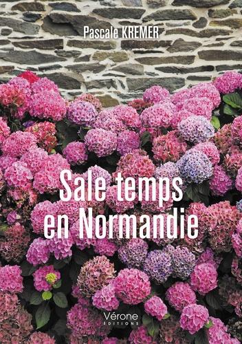 Pascale Kremer - Sale temps en Normandie.