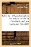 Adolphe Thiers - Salon de mil huit cent vingt-quatre, ou Collection des articles insérés au Constitutionnel,.