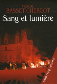 Pascal Basset-Chercot - Sang et lumière.