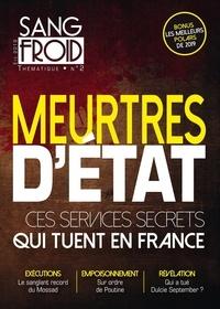 Yannick Dehée - Sang-froid Thématique N° 2, Eté 2019 : Meurtres d'Etat, ces services secrets qui tuent en France.