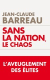 Jean-Claude Barreau - Sans la nation, le chaos.