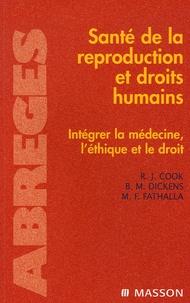 Rebecca J Cook et Bernard-M Dickens - Santé de la reproduction et droits humains - Intégrer la médecine, l'éthique et le droit.