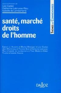 """Loïc Cadiet et Catherine Labrusse-Riou - Santé, marché, droits de l'homme - [3e rencontres internationales """"La force du droit""""."""