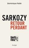 Dominique Paillé - Sarkozy - Retour perdant.