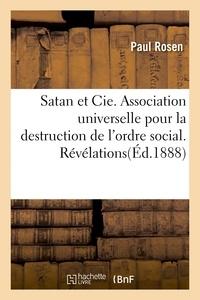Rosen - Satan et Cie. Association universelle pour la destruction de l'ordre social. Révélations.