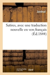 Juvénal - Satires, avec une traduction nouvelle en vers français.