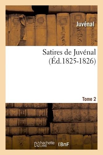 Satires de Juvénal. Tome 2 (Éd.1825-1826)