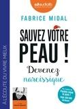 Fabrice Midal - Sauvez votre peau ! - Devenez narcissique. 1 CD audio MP3