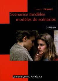 Francis Vanoye - Scénarios modèles, modèles de scénarios.