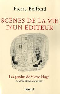 Pierre Belfond - Scènes de la vie d'un éditeur - Les pendus de Victor Hugo.