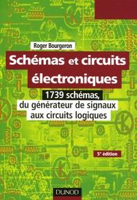 Roger Bourgeron - Schémas et circuits électroniques - 1739 schémas, du générateur de signaux aux circuits logiques.